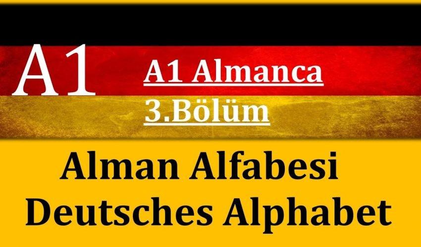 A1 Almanca | 3.Bölüm | Alman Alfabesi – Deutsches Alphabet