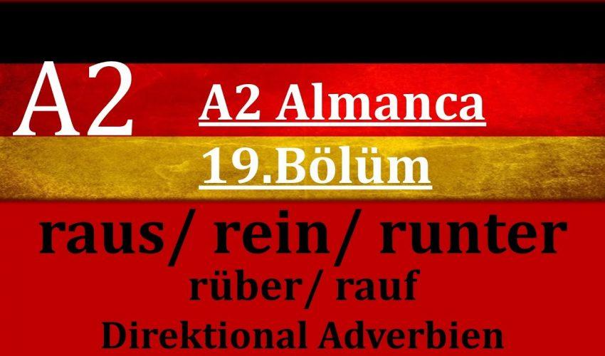 A2 Almanca | 19.Bölüm | raus/ runter/ rein/ rüber/ rauf Almanca