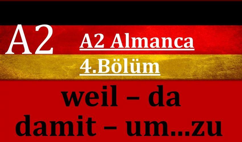 A2 Almanca | 4.Bölüm | weil – da – Damit – um..zu Nebensätze