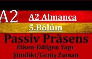 A2 Almanca | 5.Bölüm | Aktiv-Passiv im Präsens / Almanca Passiv Konu Anlatımı