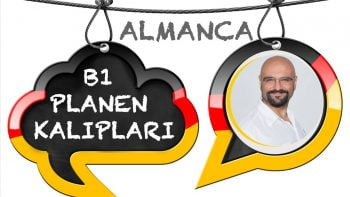 ALMANCA B1 PLANEN KALIP CÜMLELER ve TÜYOLARI  