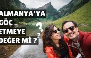 ALMANYAYA GÖÇ ETMEYE DEĞER Mİ? – Türkiyeye Geri Dönüyor Muyuz?