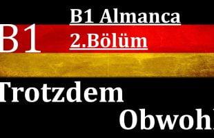 B1 Almanca   2.Bölüm   Trotzdem ve Obwohl Cümleleri Konu Anlatımı