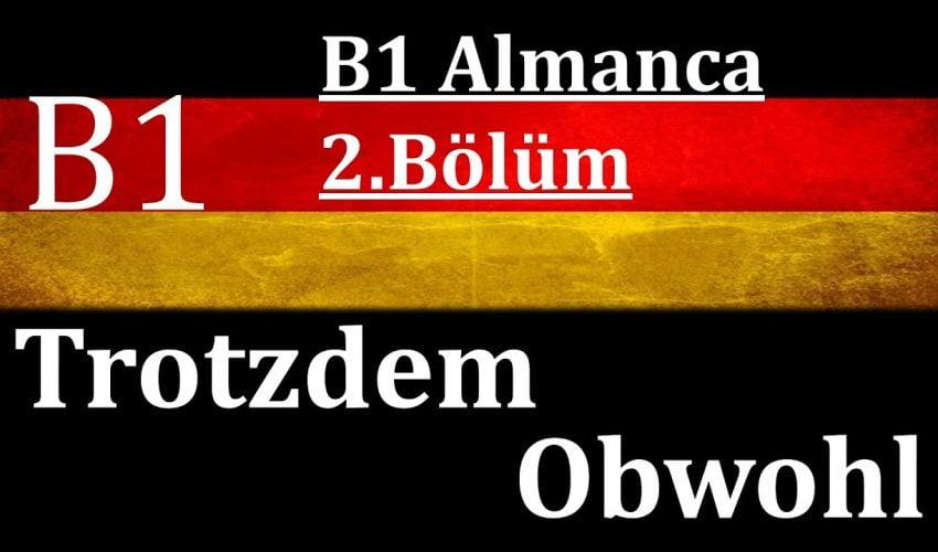 B1 Almanca | 2.Bölüm | Trotzdem ve Obwohl Cümleleri Konu Anlatımı
