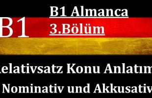 B1 Almanca   3.Bölüm   Relativsätze im Nominativ und im Akkusativ