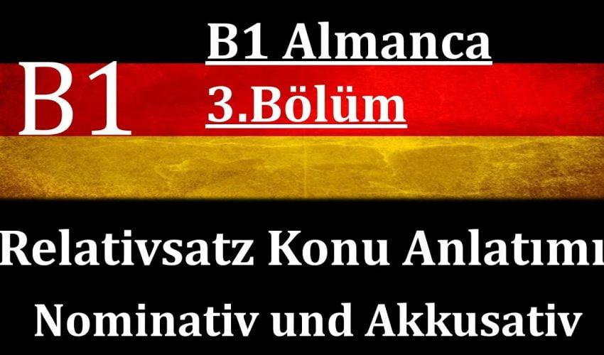 B1 Almanca | 3.Bölüm | Relativsätze im Nominativ und im Akkusativ