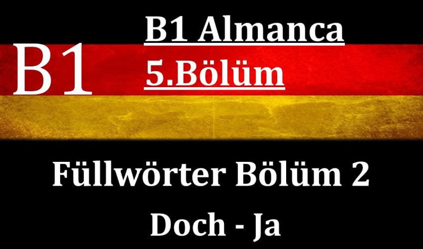B1 Almanca | 5.Bölüm | Füllwörter Bölüm 2