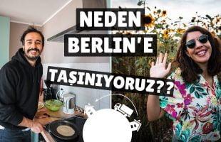 BERLİNE TAŞINIYORUZ! – Neden taşınmak zorunda kaldık ve neden Berlin?