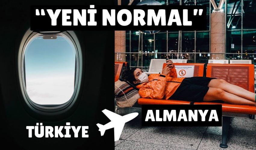 """""""Yeni Normalde"""" TÜRKİYEDEN ALMANYAYA – YENİ KURALLAR ve DÖNÜŞ UÇAĞIMIZ"""