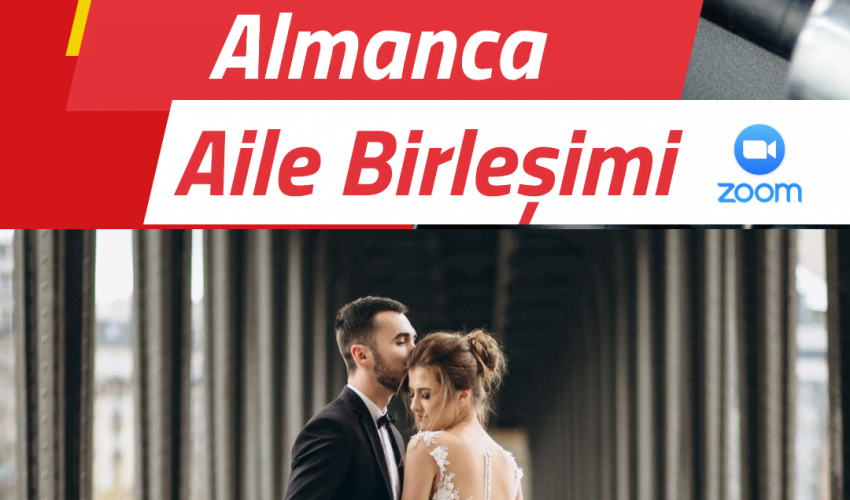 ALMANCA A1 AİLE BİRLEŞİMİ SINAVI EĞİTİMİ